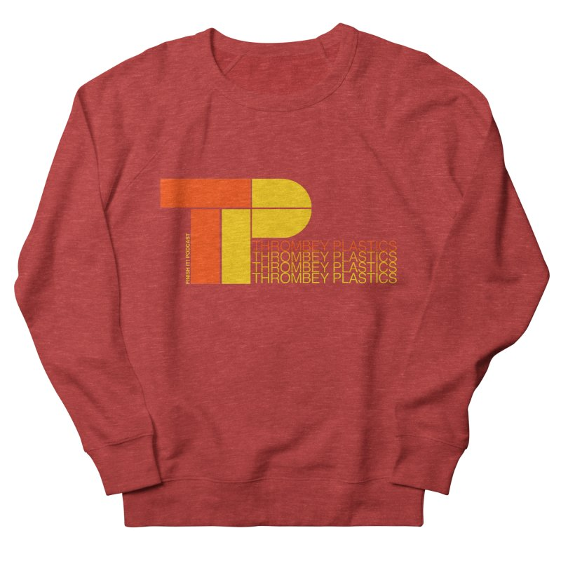 Thrombey Plastics Women's French Terry Sweatshirt by Finish It! Podcast Merchzone