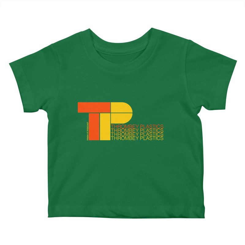 Thrombey Plastics Kids Baby T-Shirt by Finish It! Podcast Merchzone