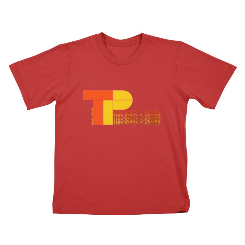 Thrombey Plastics Kids T-Shirt by Finish It! Podcast Merchzone