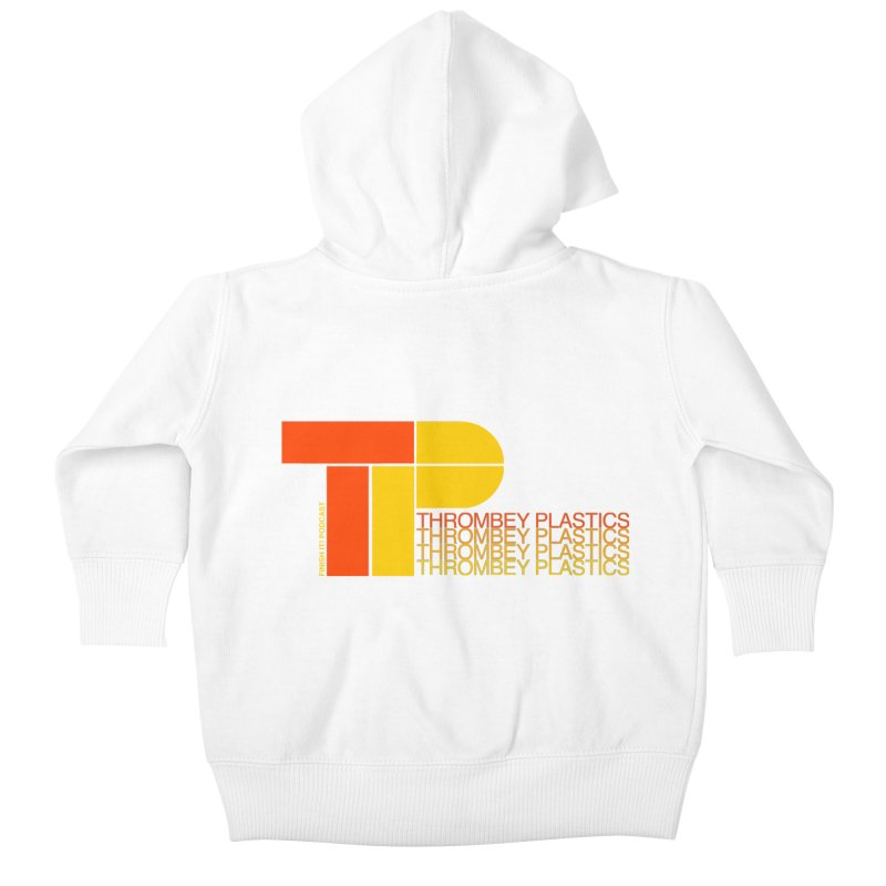 Thrombey Plastics Kids Baby Zip-Up Hoody by Finish It! Podcast Merchzone