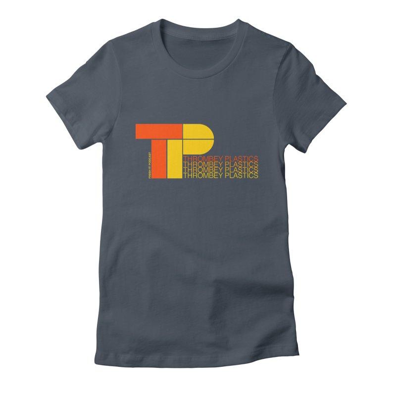Thrombey Plastics Women's T-Shirt by Finish It! Podcast Merchzone