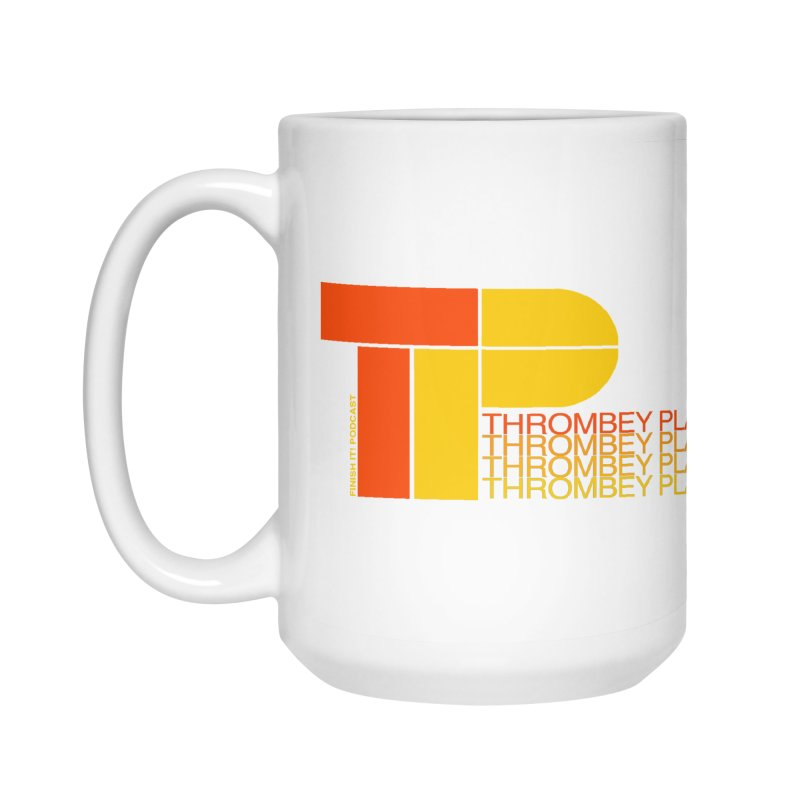 Thrombey Plastics Accessories Mug by Finish It! Podcast Merchzone