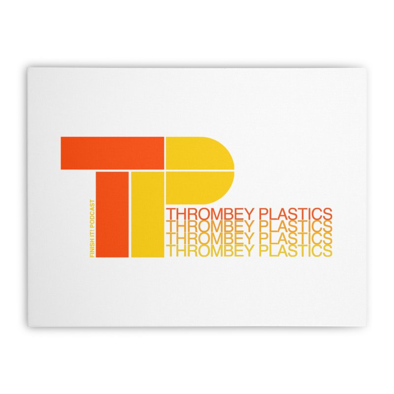 Thrombey Plastics Home Stretched Canvas by Finish It! Podcast Merchzone