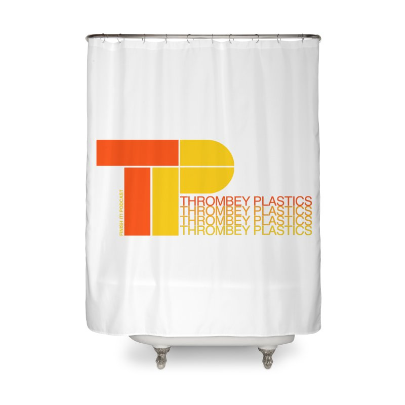 Thrombey Plastics Home Shower Curtain by Finish It! Podcast Merchzone