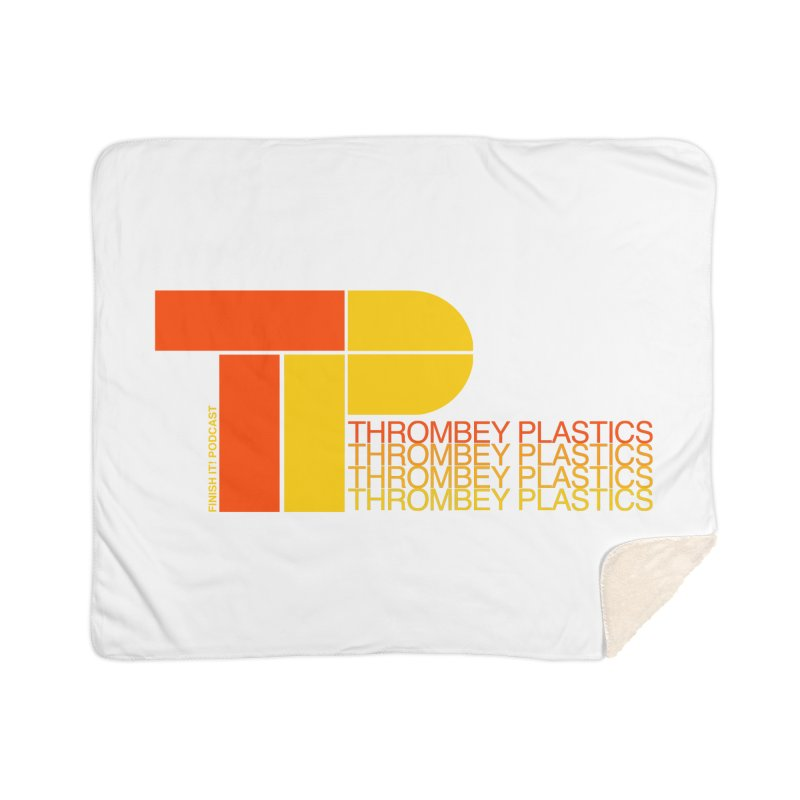 Thrombey Plastics Home Blanket by Finish It! Podcast Merchzone