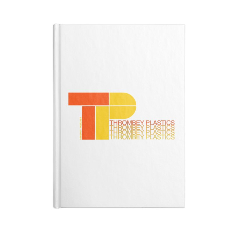 Thrombey Plastics Accessories Lined Journal Notebook by Finish It! Podcast Merchzone