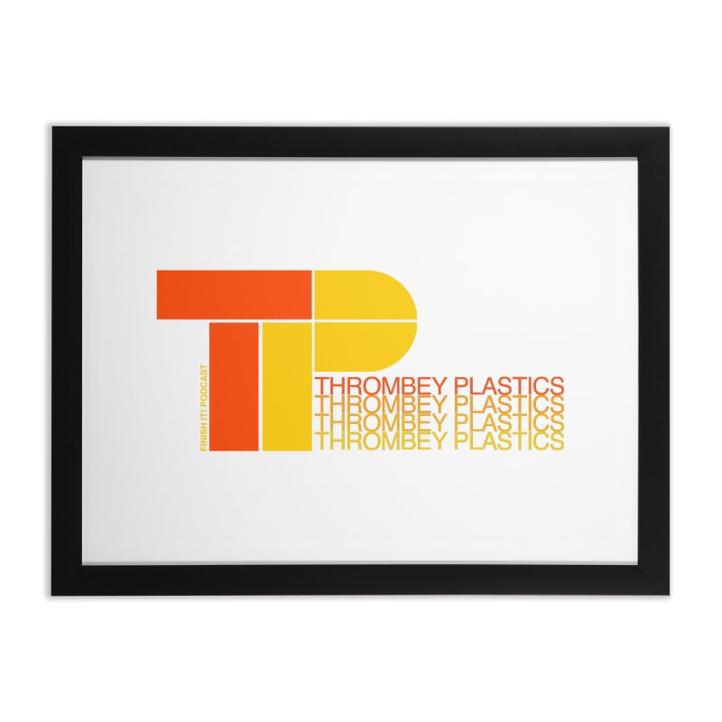 Thrombey Plastics Home Framed Fine Art Print by Finish It! Podcast Merchzone