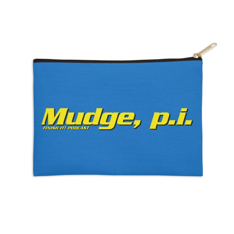 Mudge, P.I. Accessories Zip Pouch by Finish It! Podcast Merchzone
