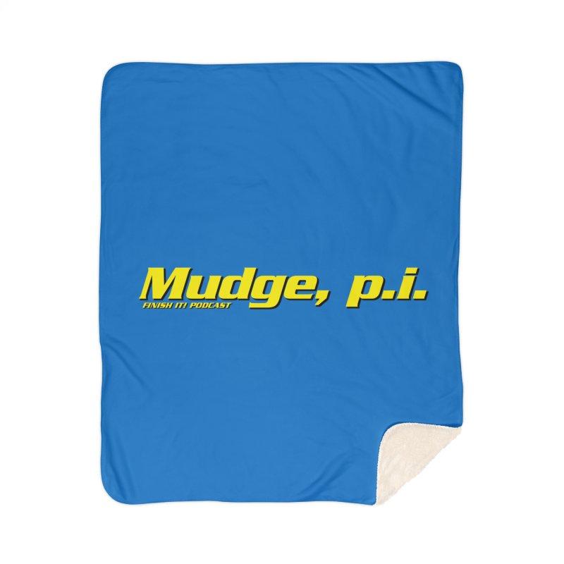 Mudge, P.I. Home Sherpa Blanket Blanket by Finish It! Podcast Merchzone