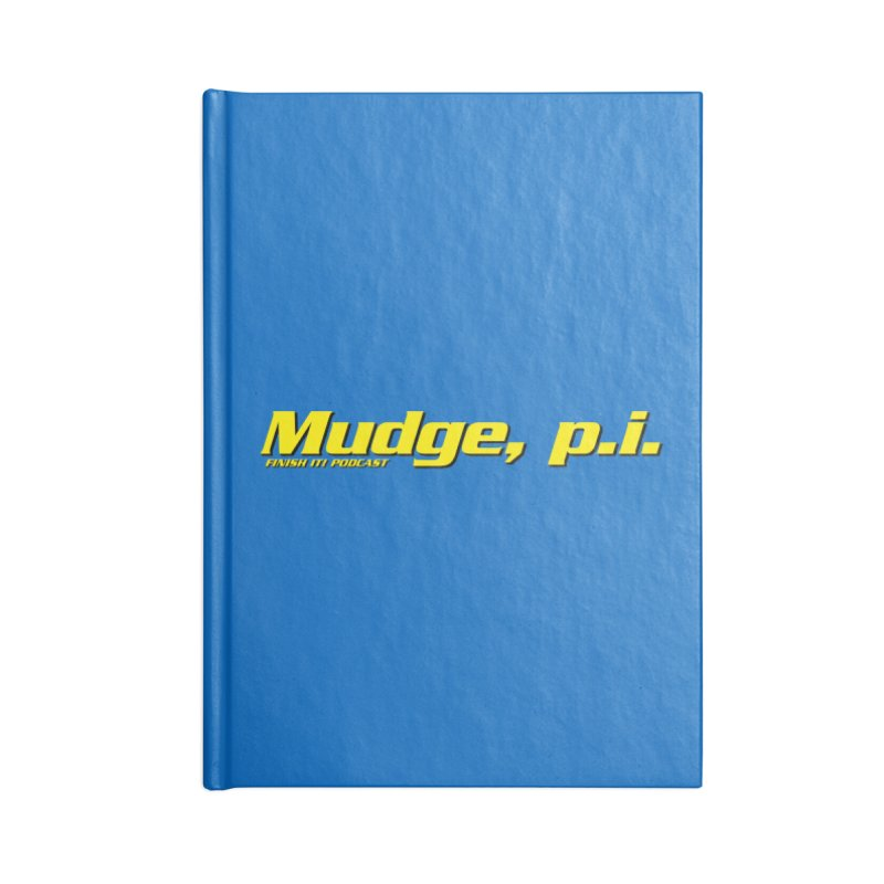 Mudge, P.I. Accessories Lined Journal Notebook by Finish It! Podcast Merchzone