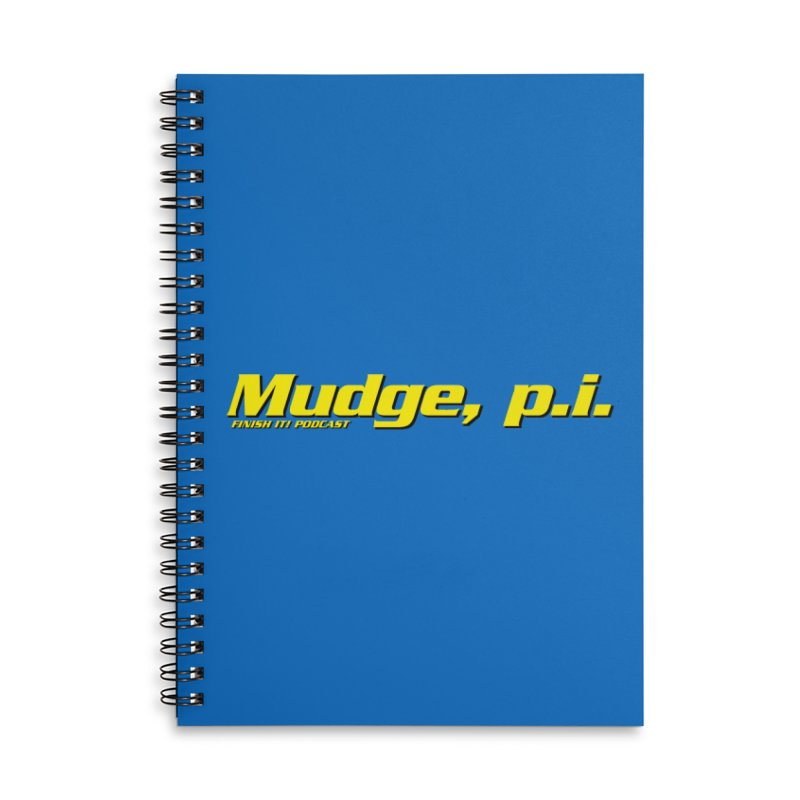 Mudge, P.I. Accessories Lined Spiral Notebook by Finish It! Podcast Merchzone