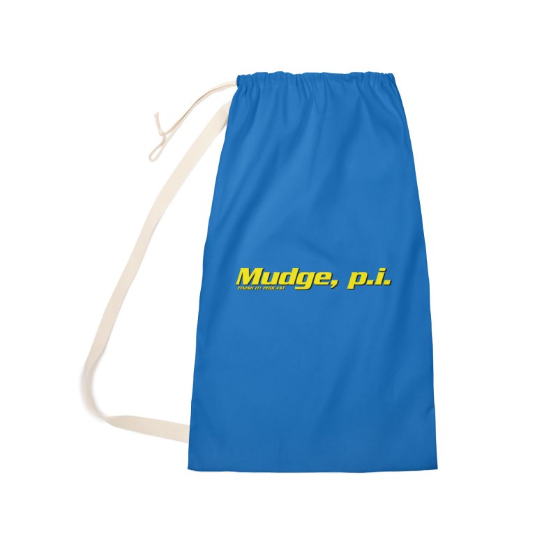 Mudge, P.I. Accessories Laundry Bag Bag by Finish It! Podcast Merchzone