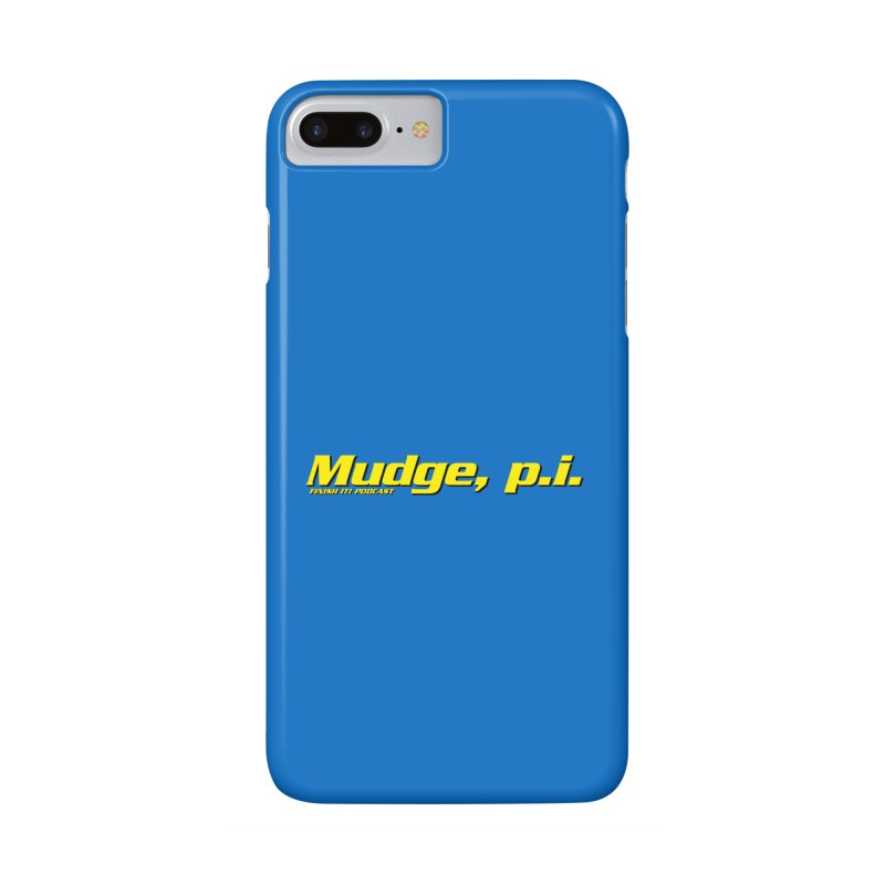Mudge, P.I. Accessories Phone Case by Finish It! Podcast Merchzone