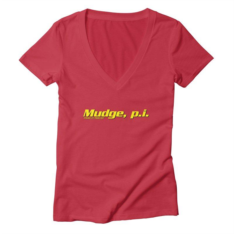 Mudge, P.I. Women's Deep V-Neck V-Neck by Finish It! Podcast Merchzone