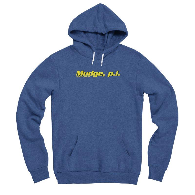 Mudge, P.I. Men's Sponge Fleece Pullover Hoody by Finish It! Podcast Merchzone