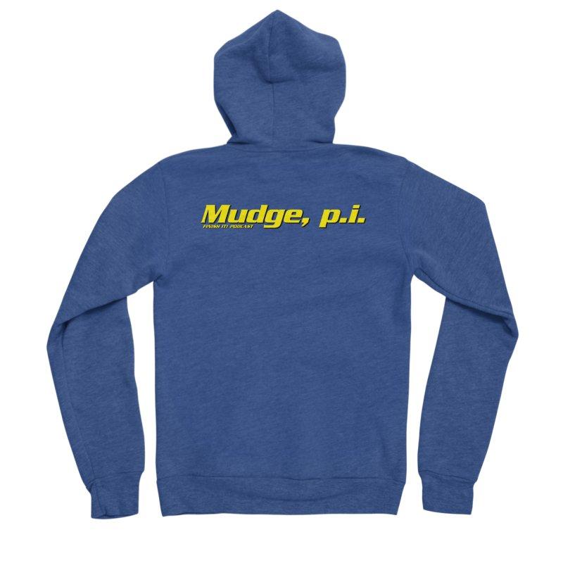 Mudge, P.I. Women's Sponge Fleece Zip-Up Hoody by Finish It! Podcast Merchzone