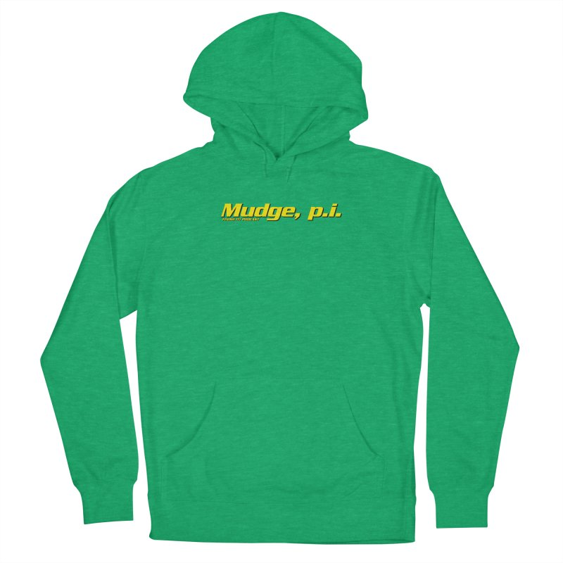 Mudge, P.I. Men's French Terry Pullover Hoody by Finish It! Podcast Merchzone