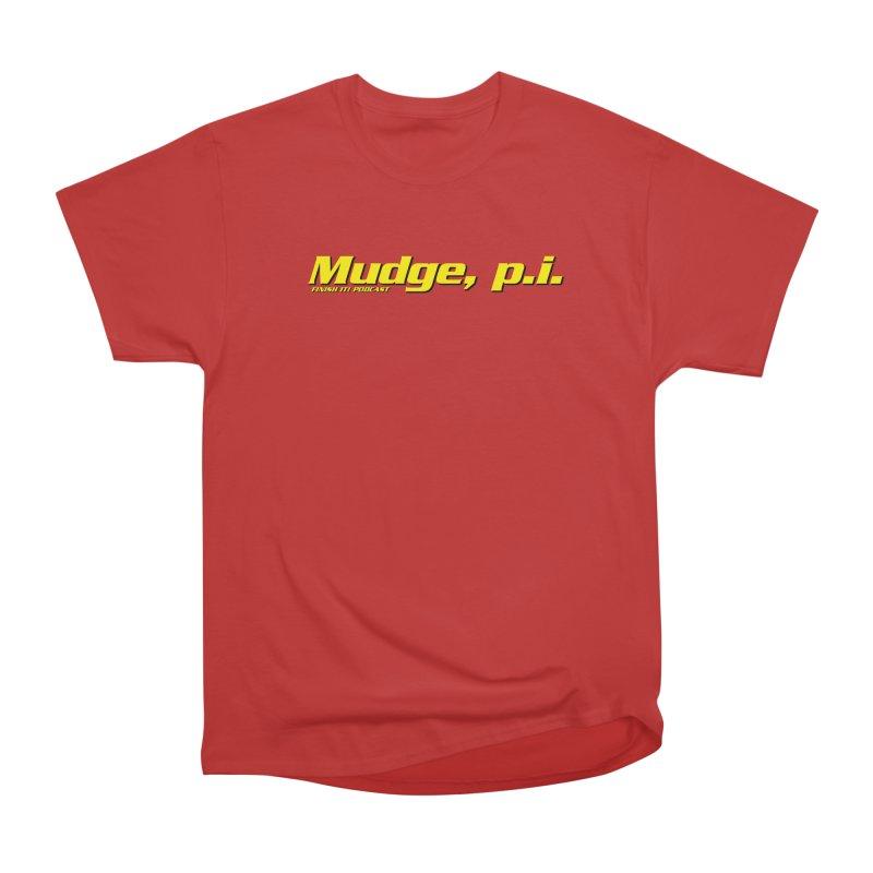 Mudge, P.I. Men's Heavyweight T-Shirt by Finish It! Podcast Merchzone