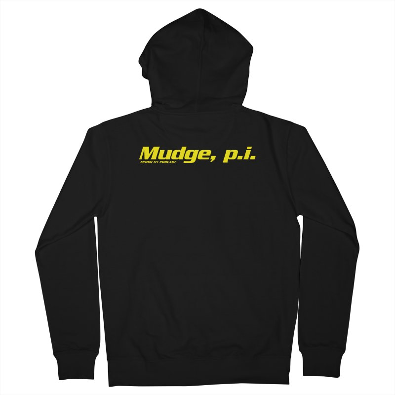 Mudge, P.I. Women's French Terry Zip-Up Hoody by Finish It! Podcast Merchzone
