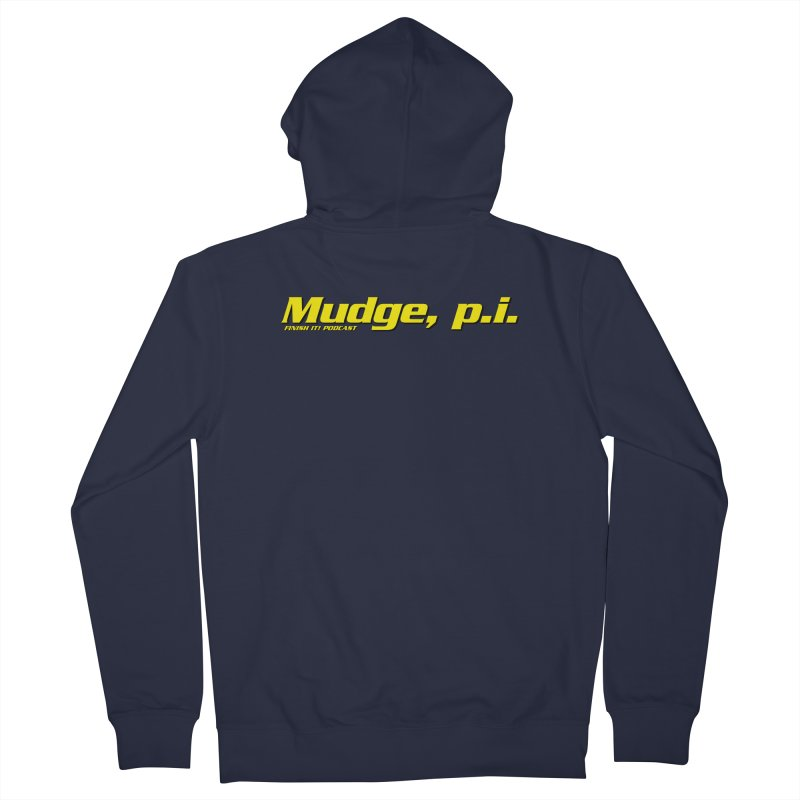 Mudge, P.I. Men's French Terry Zip-Up Hoody by Finish It! Podcast Merchzone