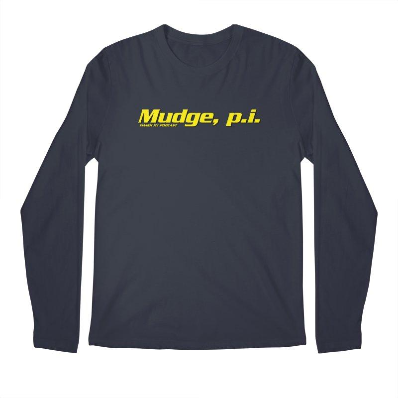 Mudge, P.I. Men's Regular Longsleeve T-Shirt by Finish It! Podcast Merchzone