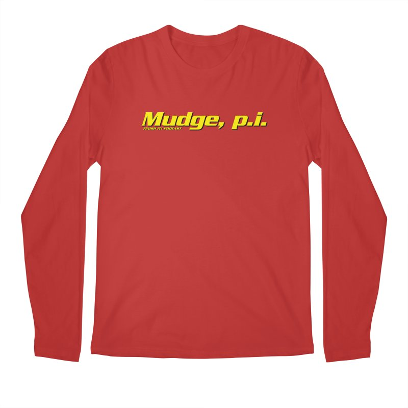 Mudge, P.I. Men's Longsleeve T-Shirt by Finish It! Podcast Merchzone