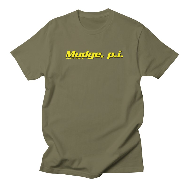 Mudge, P.I. Men's Regular T-Shirt by Finish It! Podcast Merchzone