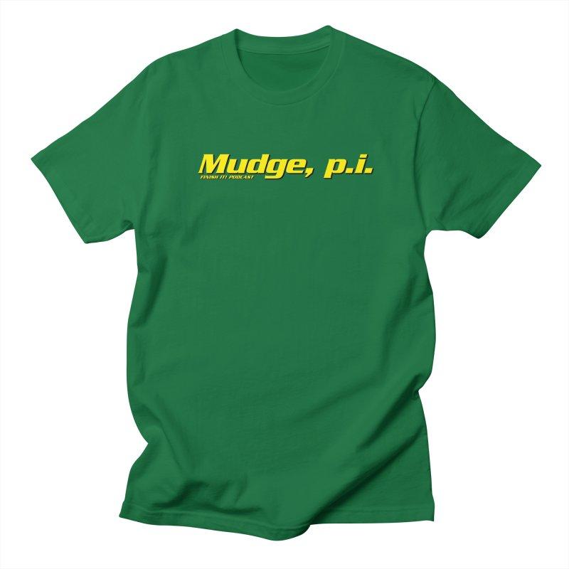 Mudge, P.I. Men's Regular T-Shirt by Finish It! Podcast Merchzone