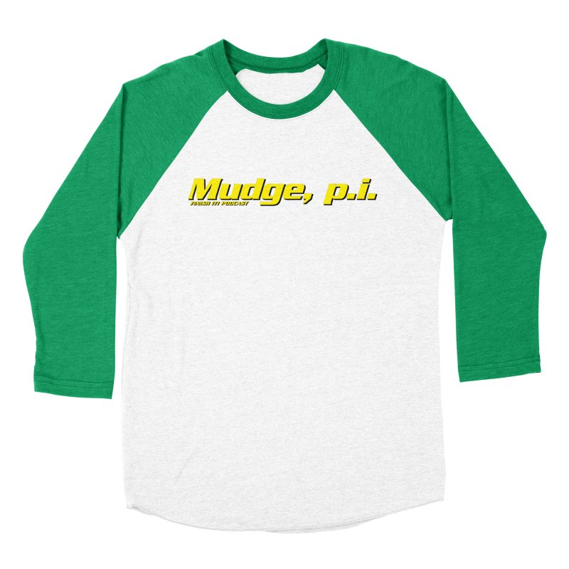 Mudge, P.I. Women's Baseball Triblend Longsleeve T-Shirt by Finish It! Podcast Merchzone