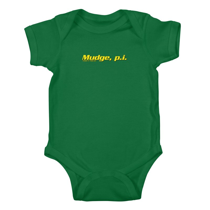 Mudge, P.I. Kids Baby Bodysuit by Finish It! Podcast Merchzone