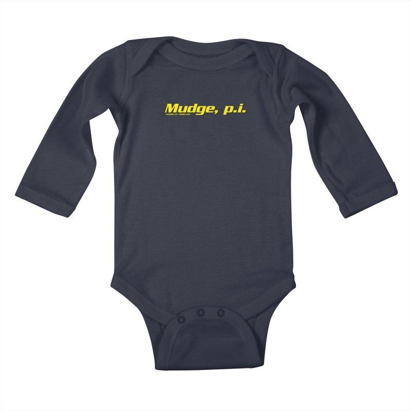 Mudge, P.I. Kids Baby Longsleeve Bodysuit by Finish It! Podcast Merchzone