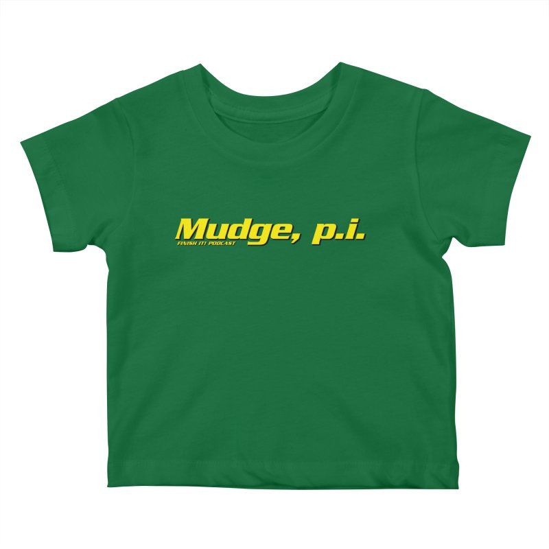 Mudge, P.I. Kids Baby T-Shirt by Finish It! Podcast Merchzone