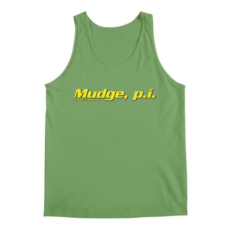 Mudge, P.I. Men's Tank by Finish It! Podcast Merchzone