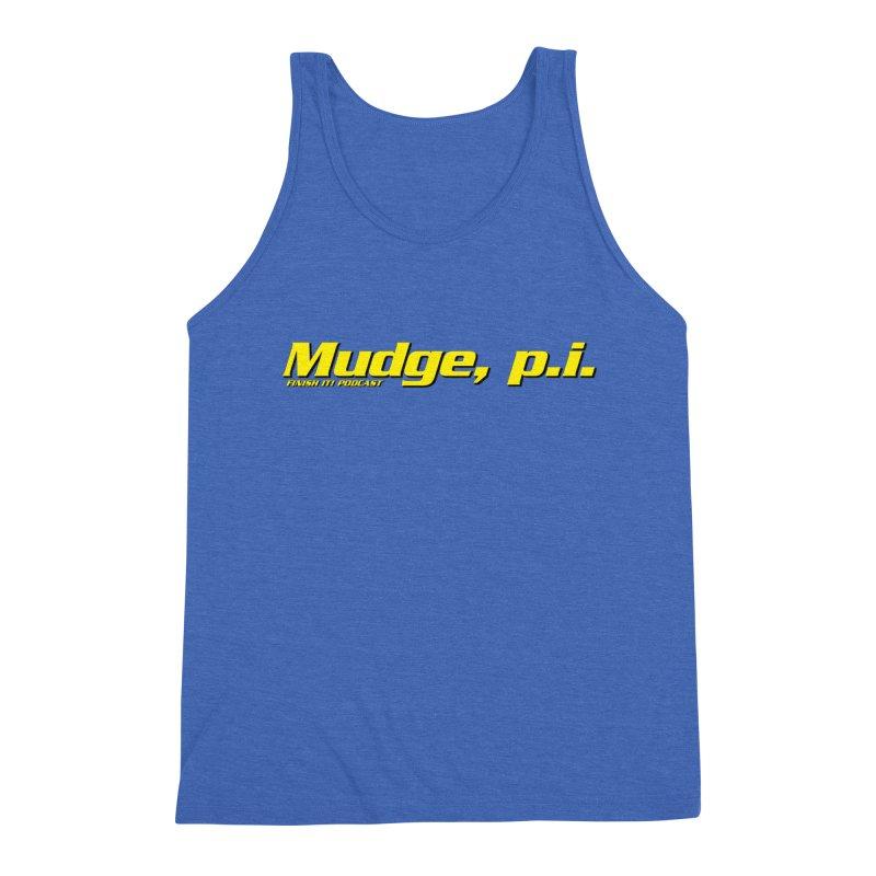 Mudge, P.I. Men's Triblend Tank by Finish It! Podcast Merchzone