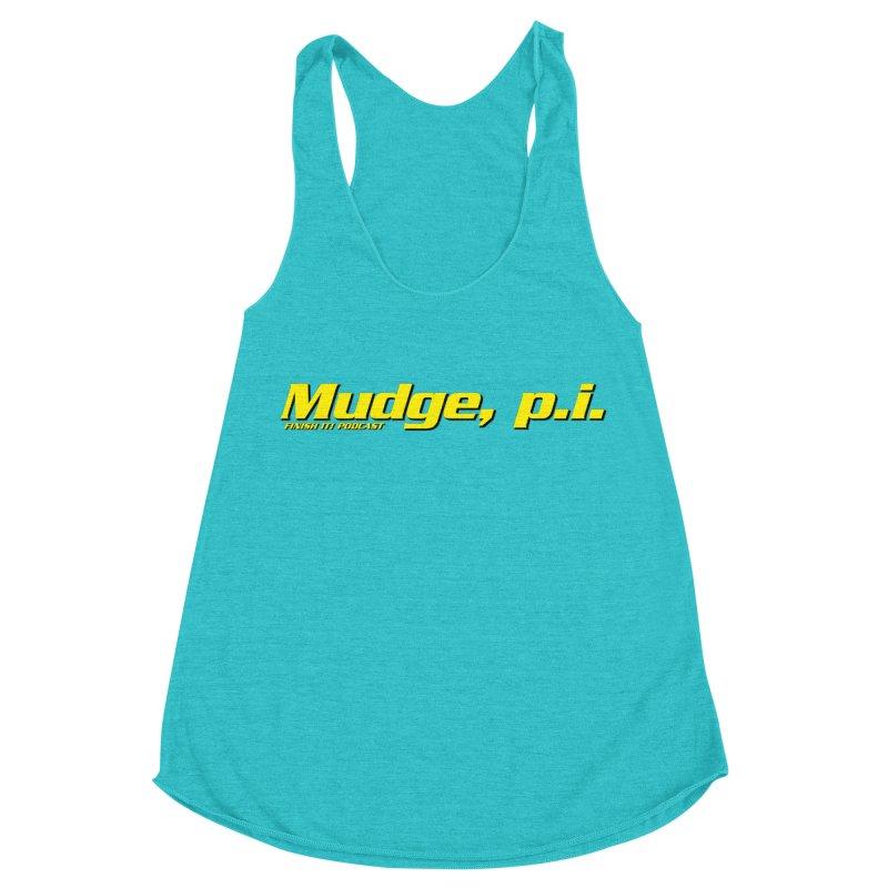 Mudge, P.I. Women's Racerback Triblend Tank by Finish It! Podcast Merchzone