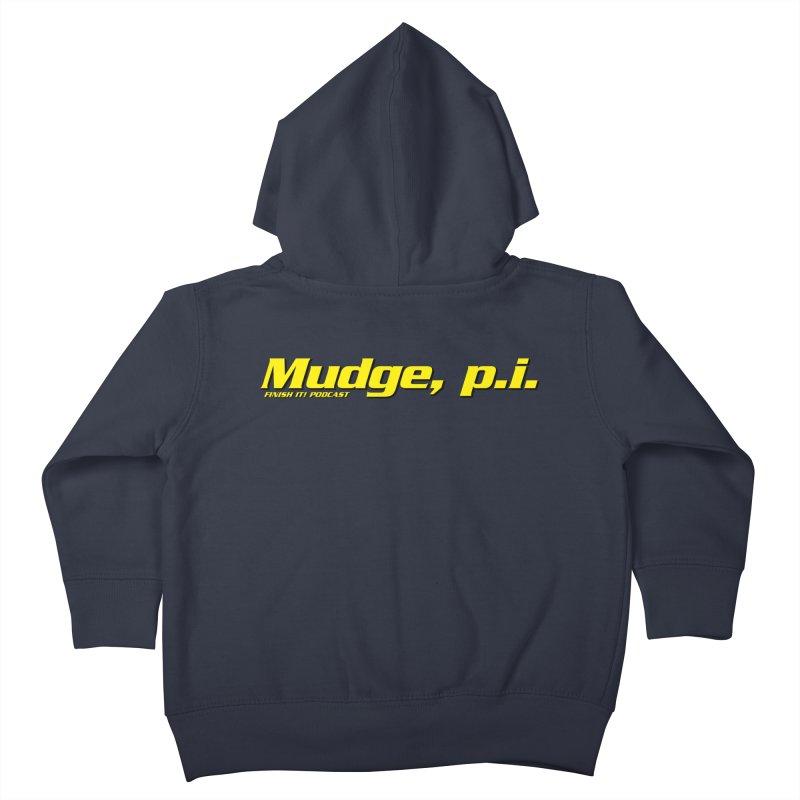Mudge, P.I. Kids Toddler Zip-Up Hoody by Finish It! Podcast Merchzone