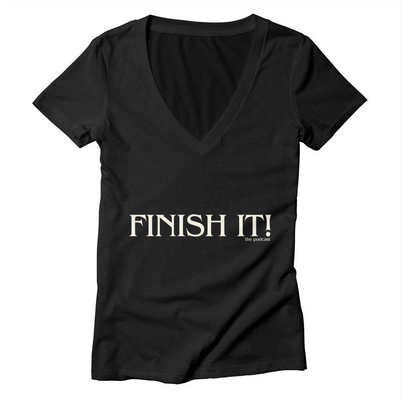 Finish It! Podcast Logo Women's V-Neck by Finish It! Podcast Merchzone