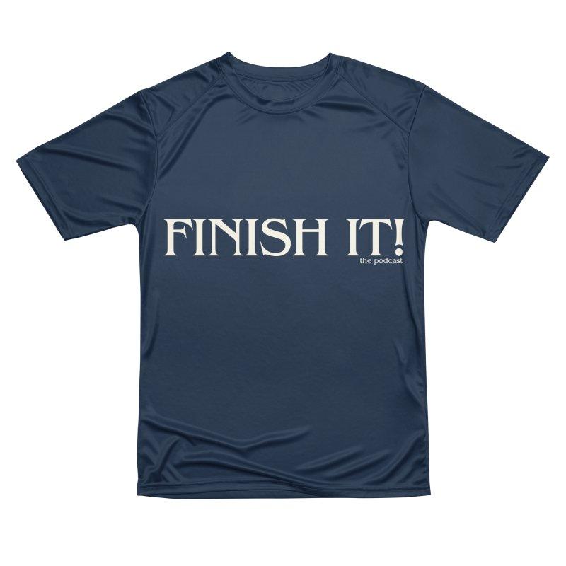 Finish It! Podcast Logo Men's Performance T-Shirt by Finish It! Podcast Merchzone