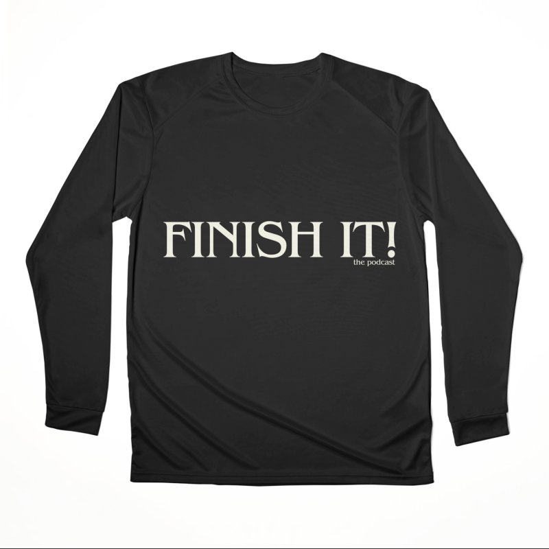 Finish It! Podcast Logo Men's Performance Longsleeve T-Shirt by Finish It! Podcast Merchzone