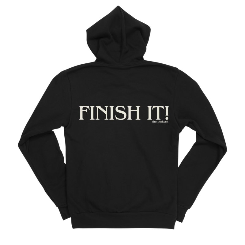 Finish It! Podcast Logo Women's Sponge Fleece Zip-Up Hoody by Finish It! Podcast Merchzone