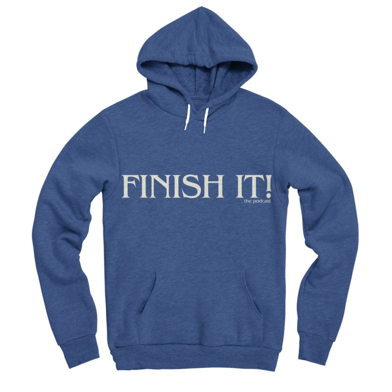 Finish It! Podcast Logo Women's Sponge Fleece Pullover Hoody by Finish It! Podcast Merchzone