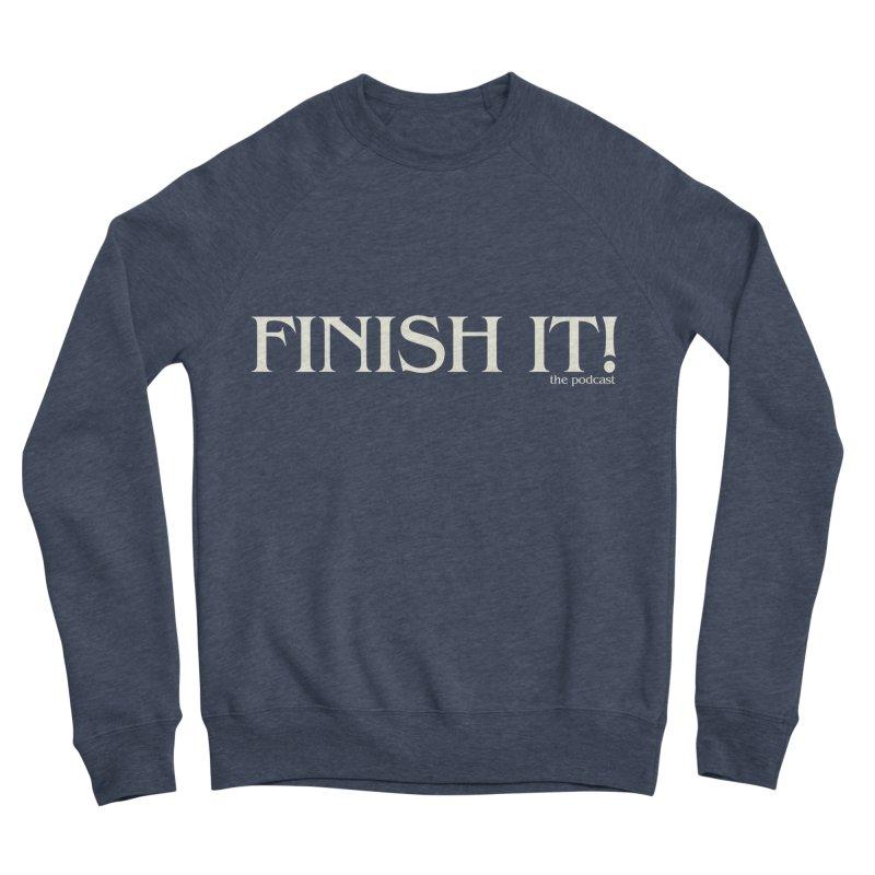 Finish It! Podcast Logo Men's Sponge Fleece Sweatshirt by Finish It! Podcast Merchzone