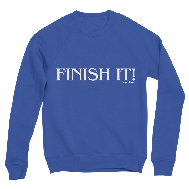 Finish It! Podcast Logo Men's Sponge Fleece Sweatshirt by Finish It! Podcast Merchzone