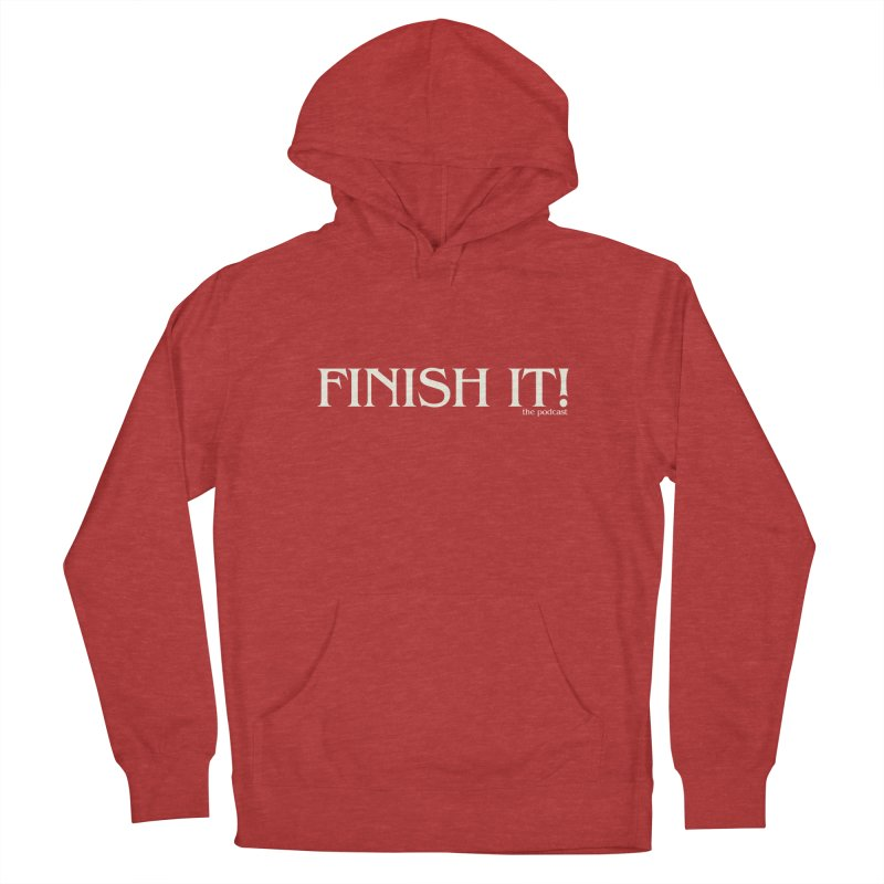 Finish It! Podcast Logo Men's French Terry Pullover Hoody by Finish It! Podcast Merchzone