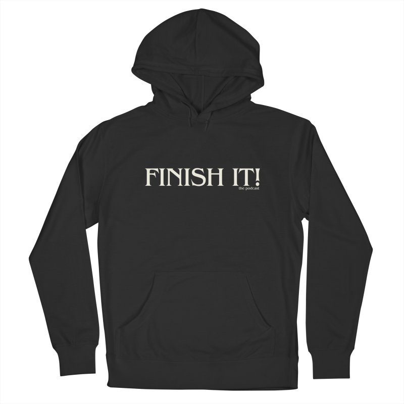 Finish It! Podcast Logo Men's Pullover Hoody by Finish It! Podcast Merchzone