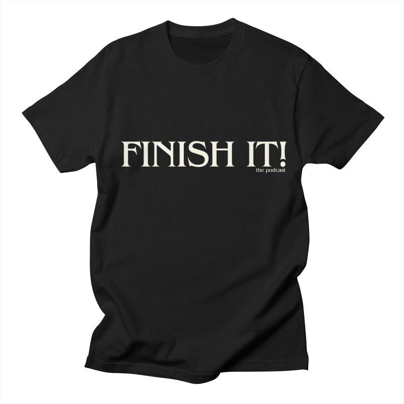 Finish It! Podcast Logo Women's Regular Unisex T-Shirt by Finish It! Podcast Merchzone