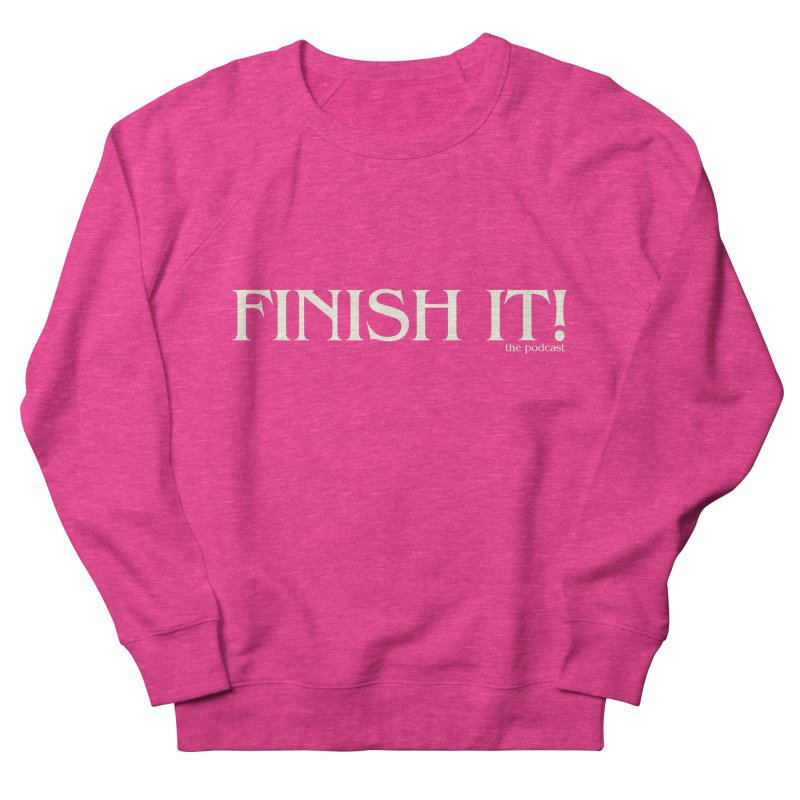Finish It! Podcast Logo Men's French Terry Sweatshirt by Finish It! Podcast Merchzone