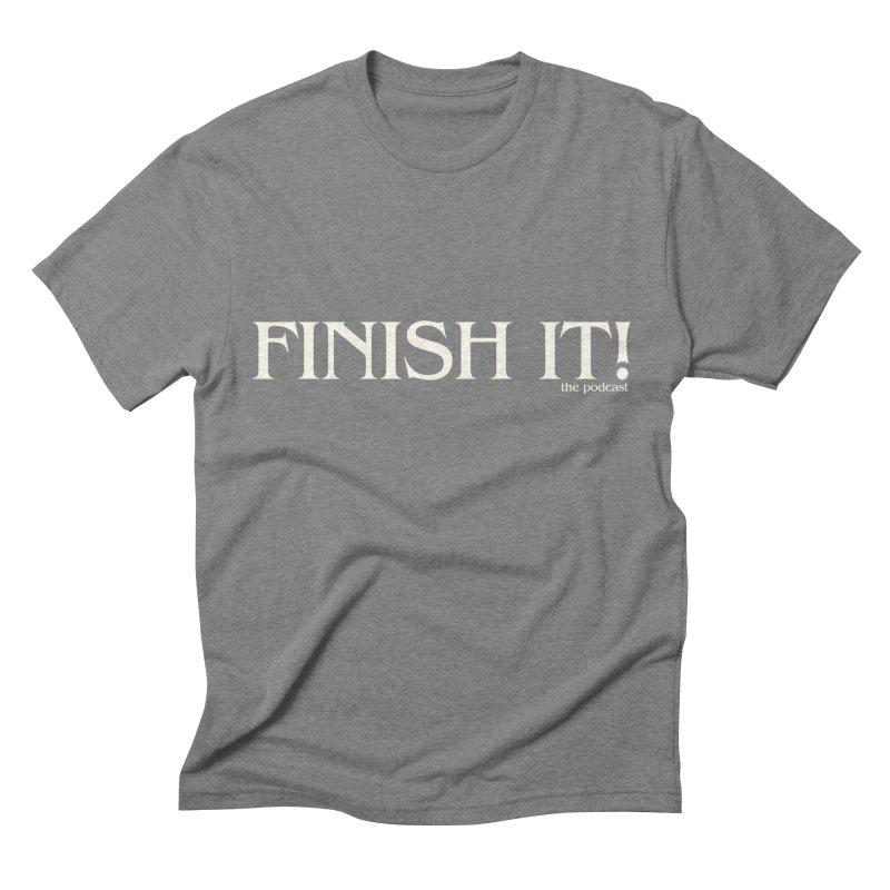 Finish It! Podcast Logo Men's Triblend T-Shirt by Finish It! Podcast Merchzone