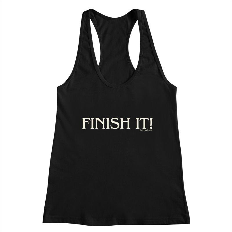 Finish It! Podcast Logo Women's Racerback Tank by Finish It! Podcast Merchzone