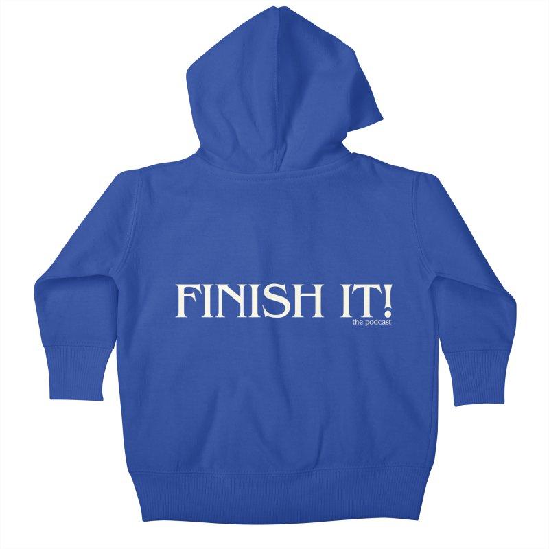Finish It! Podcast Logo Kids Baby Zip-Up Hoody by Finish It! Podcast Merchzone